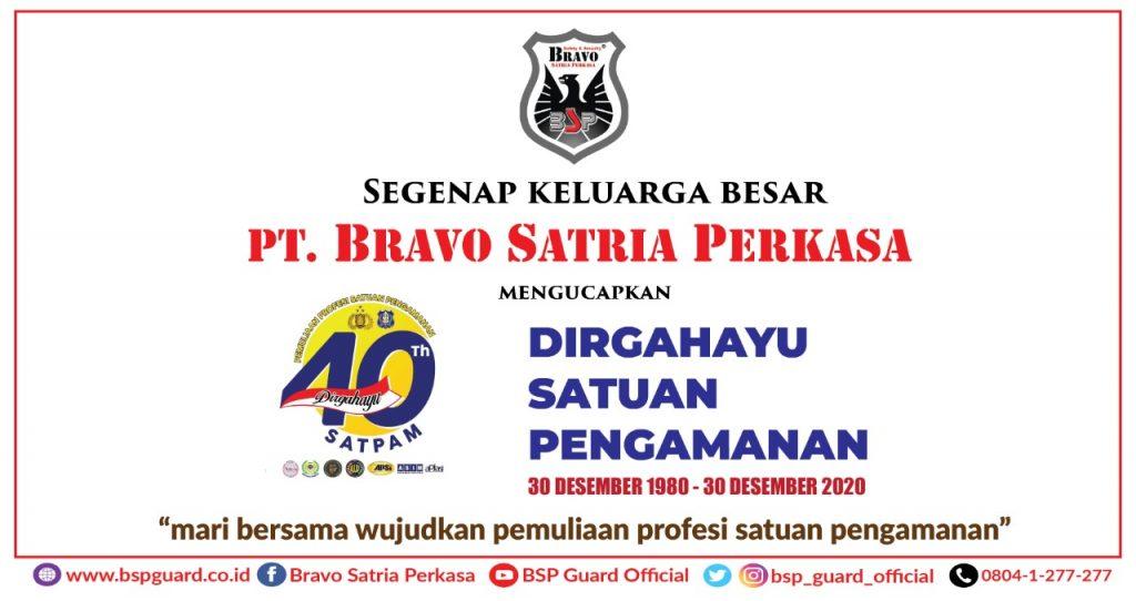 BSP Dirgahayu Satuan Pengamanan Ke 40